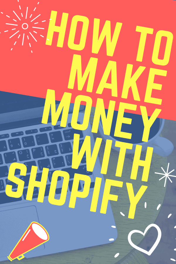 how to make money with shopify
